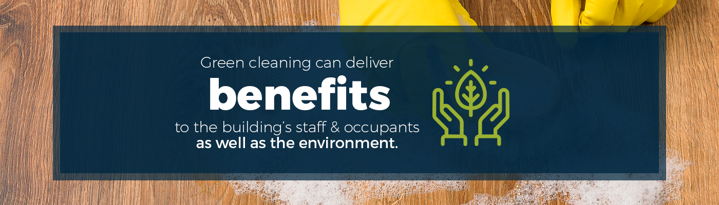 The Benefits of Green Cleaning