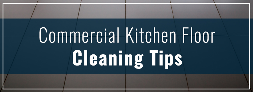 Commercial Kitchen Floor Cleaning Tips