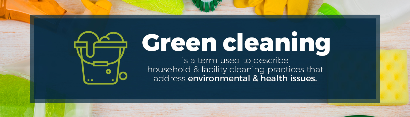 The definition of green cleaning.