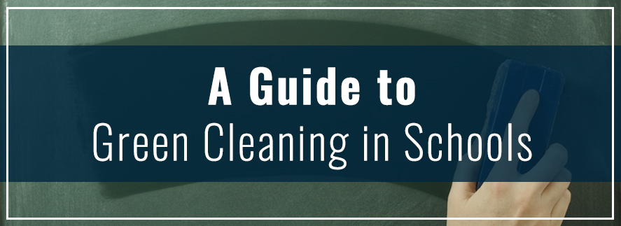 A Guide to Green Cleaning in Schools